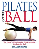 Pilates on the Ball, Colleen Craig, 0892819812