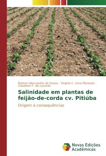 Salinidade em plantas de feijo-de-corda cv. Pitiba: Origem e consequncias (Portuguese Edition)