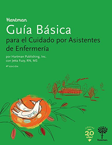 Hartman Guia Basica: para el Cuidado por Asistentes de Enfermeria, 4e (Spanish Edition)