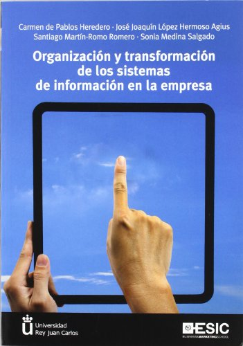 Descargar Libro Organización Y Transformación De Los Sistemas De Información En La Empresa De Carmen Carmen De Pablos Heredero