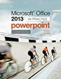 Microsoft Office PowerPoint 2013 Complete: in Practice, Nordell, Randy and Graves, Pat, 0077486935
