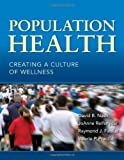 img - for Population Health: Creating A Culture Of Wellness book / textbook / text book