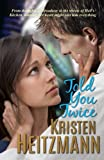 Told You Twice (Told You Series) (Volume 2)