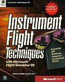 Instrument Flight Techniques with Microsoft Flight Simulator 98, Michele Chambre, 1572316284