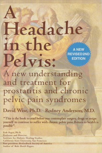 a-headache-in-the-pelvis-a-new-understanding-and-treament-for-prostatitis-and-chronic-pelvic-pain-sy