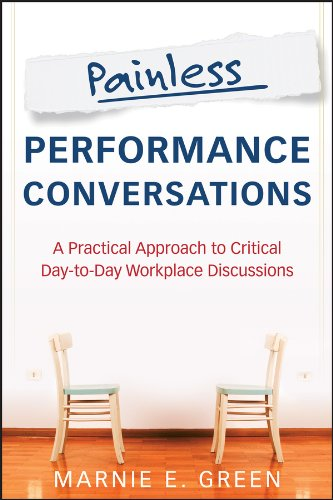 Painless Performance Conversations: A Practical Approach to Critical Day-to-Day Workplace Discussions PDF