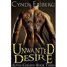 Unwanted Desire (Alpha Colony Book 3)