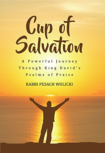 cup of salvation a powerful journey through king david s psalms of