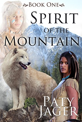Book: Spirit of the Mountain (Spirit Trilogy Book 1) by Paty Jager