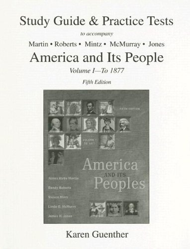 Study Guide & Practice Tests to Accompany America and Its People, Volume 1-To 1877