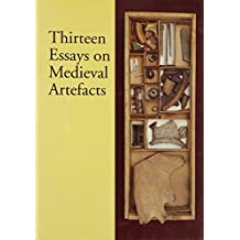 Thirteen Essays on Medieval Artefacts