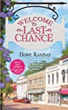 Front cover for the book Welcome to Last Chance by Hope Ramsay