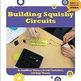 Building Squishy Circuits (Makers As Innovators Junior)