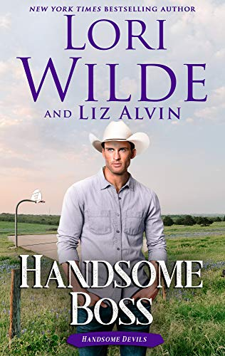 Handsome Boss (Handsome Devils Book 2) by [Wilde, Lori, Alvin, Liz]