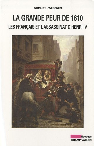 La Grande peur de 1610 Michel Cassan