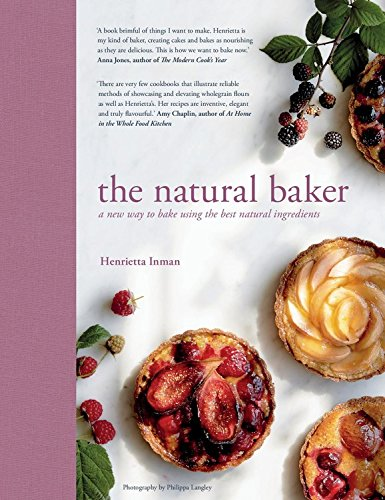 Natural Flours (The Natural Baker: A new way to bake using the best natural ingredients)