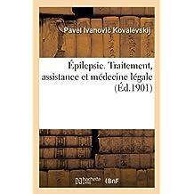 Épilepsie. Traitement, Assistance Et Médecine Légale