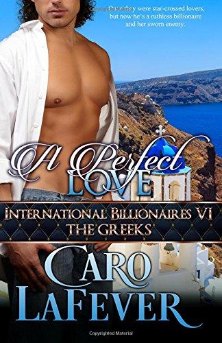 A Perfect Love: International Billionaires VI: The Greeks (Volume 6) pdf epub
