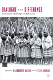 img - for Dialogue and Difference: Feminisms Challenge Globalization (Comparative Feminist Studies) book / textbook / text book