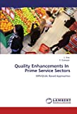 img - for Quality Enhancements In Prime Service Sectors: SERVQUAL Based Approaches book / textbook / text book