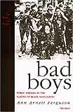 [(Bad Boys: Public Schools in the Making of Black Masculinity )] [Author: Ann Arnett Ferguson] [Aug-2001]