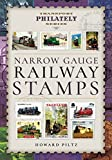 Narrow Gauge Railway Stamps: A Collectors Guide (Transport Philately Series)