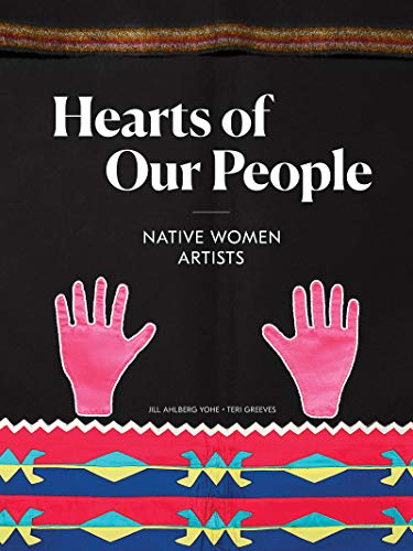 (Hearts of Our People: Native Women Artists)