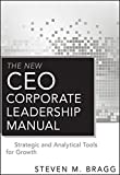 The New CEO Corporate Leadership Manual: Strategic and Analytical Tools for Growth