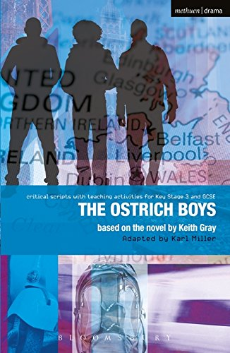 Ostrich Boys: Improving Standards in English through Drama at Key Stage 3 and GCSE (Critical Scripts)