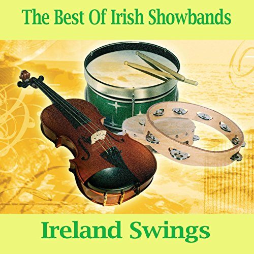 The Best Of Irish Showbands - Ireland Swings