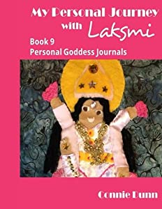 My Personal Journey with Laksmi (My Personal Goddess Journals) (Volume 9)