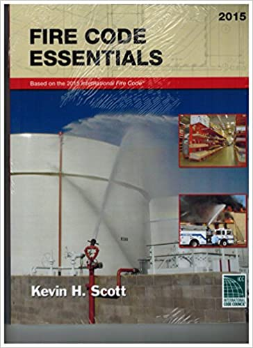 Fire code essentials: based on the 2015 International Fire Code.