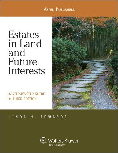By Linda Holdeman Edwards - Estates in Land and Future Interests: A Step-By-Step Guide (3rd Edition) (12/16/08) PDF