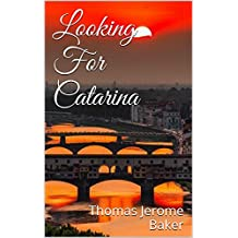 Looking For Catarina: A Love Story From Santiago de Chile to Florence, Italy