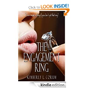 The Engagement Ring: A Contemporary Romance Kimberly L. Corum