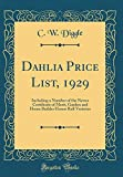 Amazon / Forgotten Books: Dahlia Price List, 1929 Including a Number of the Newer Certificate of Merit, Garden and Home Builder Honor Roll Varieties Classic Reprint (C W Diggle)
