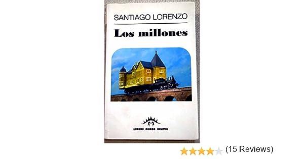 Los millones: Amazon.es: Santiago Lorenzo: Libros