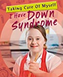 I Have Down Syndrome, Jenny Bryan, 143393857X