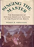 Singing the Master, Roger D. Abrahams, 0394555910