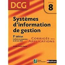 Systèmes d'information de gestion - Epreuve 8 DCG - Corriges des applications (French Edition)