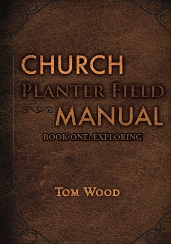 - Church Planter Field Manual: Exploring