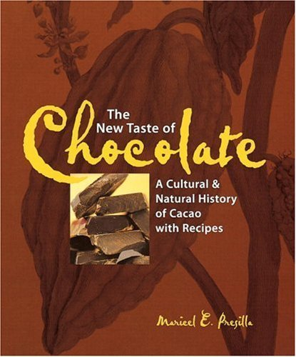 The New Taste of Chocolate: A Cultural and Natural History of Cacao with Recipes by Maricel E. Presilla (2000-10-01) (01 Chocolate)