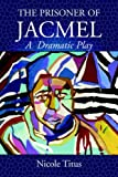 img - for THE PRISONER OF JACMEL: A Dramatic Play by Nicole Titus (2005-09-28) book / textbook / text book