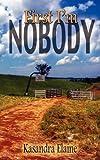 First I'm Nobody, Kasandra Elaine, 1601542623