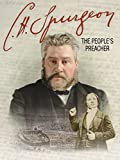 is ch - C.H. Spurgeon: The People's Preacher