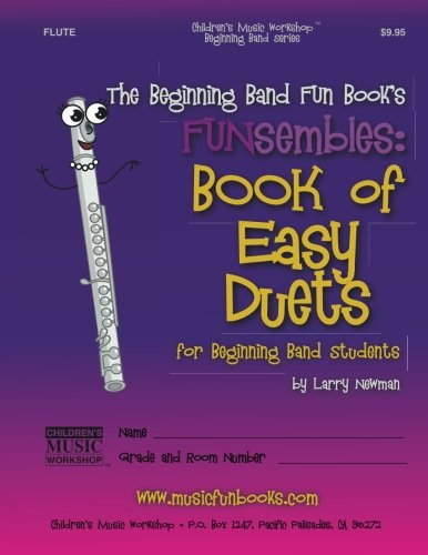 Easy Flute Duets (The Beginning Band Fun Book's FUNsembles: Book of Easy Duets (Flute): for Beginning Band Students)