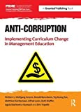 img - for Anti-Corruption: Implementing Curriculum Change in Management Education (The Principles for Responsible Management Education Series) book / textbook / text book
