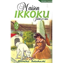 MAISON IKKOKU T02 : JULIETTE JE T'AIME N.E.