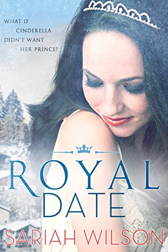 Royal Date (The Royals of Monterra Book 1) by [Wilson, Sariah]