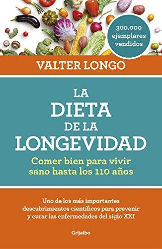 La dieta de la longevidad: Comer bien para vivir sano hasta los 110 años (Spanish Edition) (La Dieta)